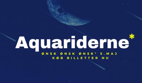 AQUARIDERNE - STJERNEDRYS FRA EN SJÆLDEN KOMET