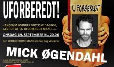 Uforberedt - med Mick Øgendahl