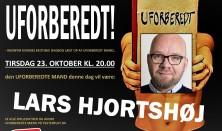 UFORBEREDT! - med Lars Hjortshøj