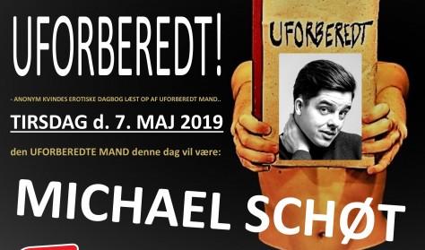 UFORBEREDT - med Michael Schøt