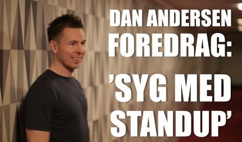 """""""Syg med Standup"""" - med Dan Andersen"""