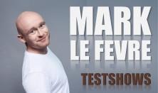 Mark Le Fevre - TESTSHOW